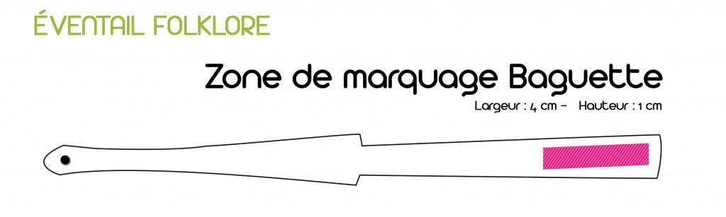Zone de marquage baguette - éventail folklore